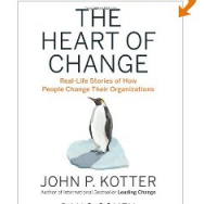 The Heart of Change by John P Kotter